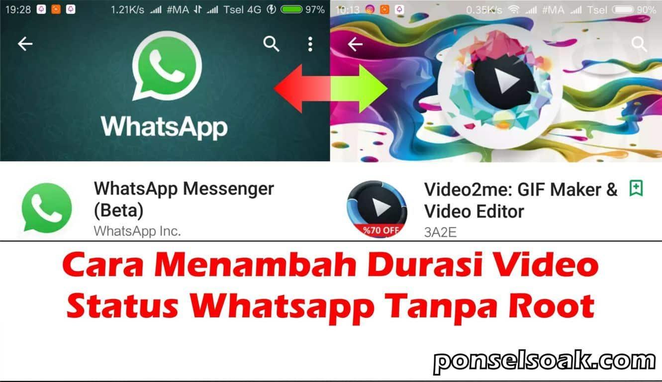 Cara Menambah Durasi Status Video Whatsapp Tanpa Root Work