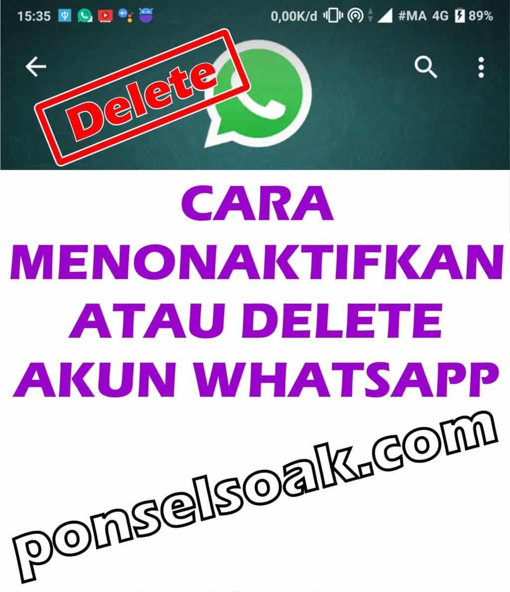 Cara Menonaktifkan Atau Hapus Akun WhatsApp Secara Permanen