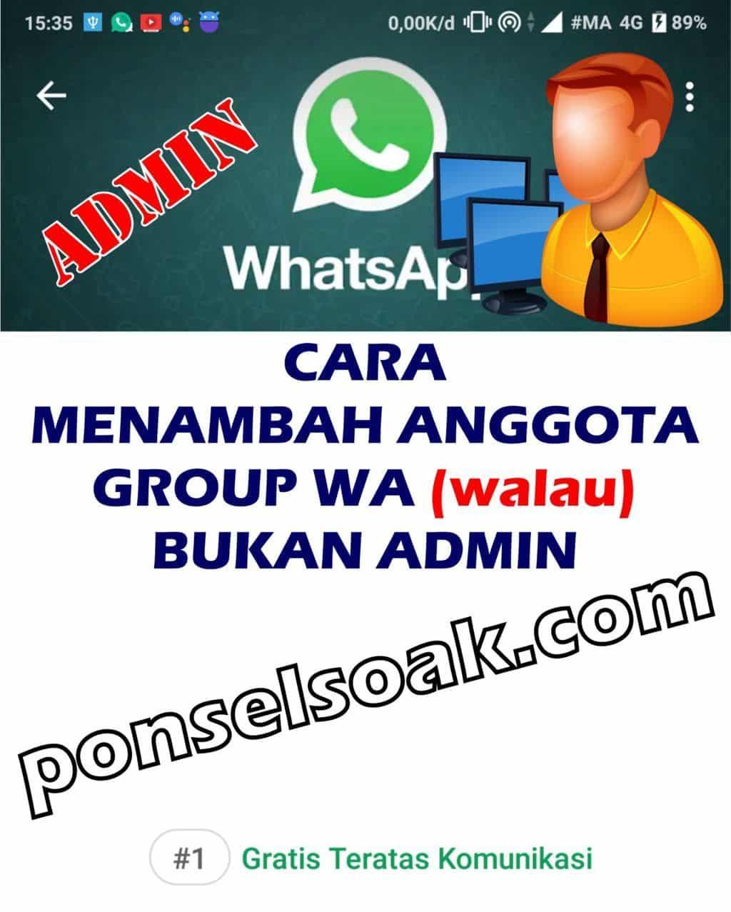 Cara Menambahkan Anggota Grup WhatsApp (Walau) Bukan Admin