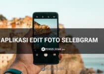 12+ Aplikasi Edit Foto Selebgram Gratis