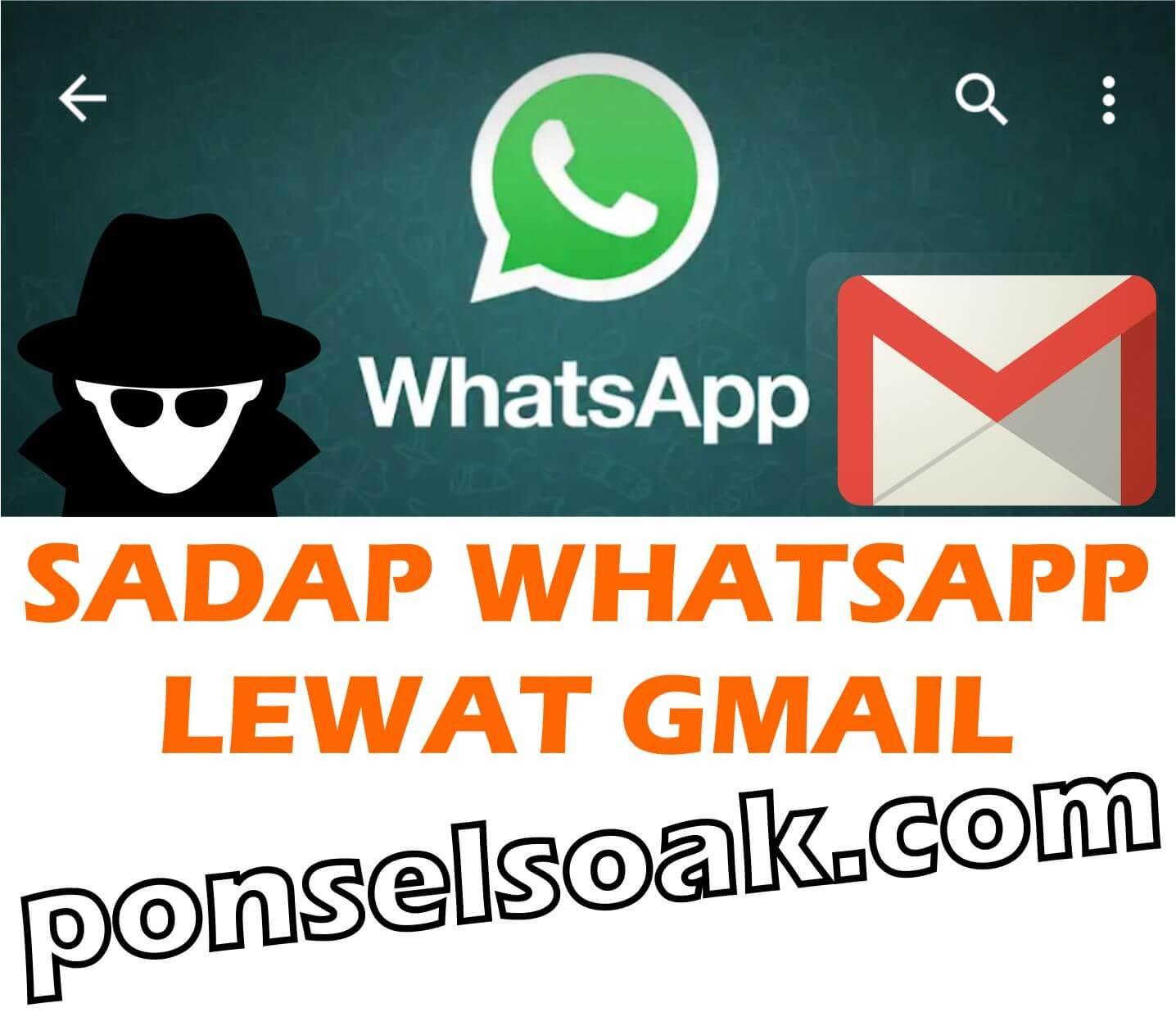 Cara Menyadap WhatsApp Lewat Gmail