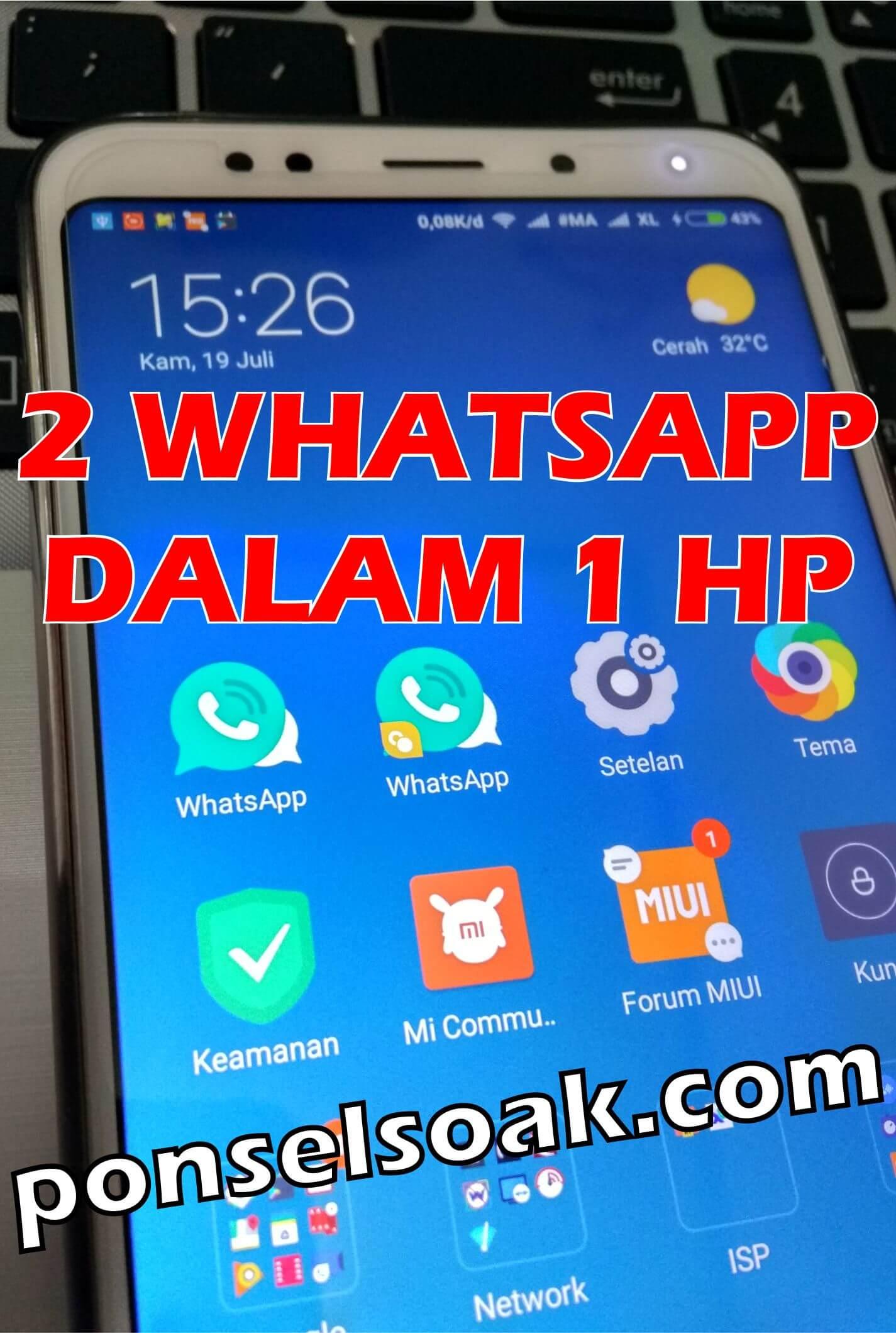2+ Cara Pasang 2 WhatsApp Dalam Satu HP Bisa LHO!