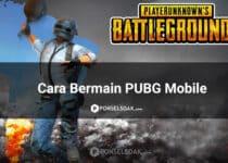 Tips Cara Bermain PUBG Mobile untuk Pemula