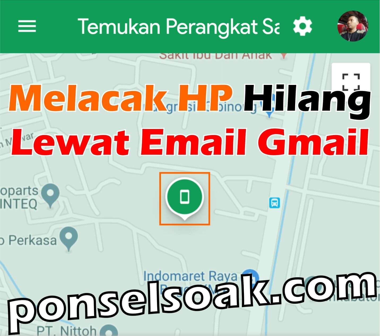 Cara Melacak HP Hilang Lewat Gmail