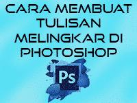 2+ Cara Membuat Tulisan Melingkar Di Photoshop