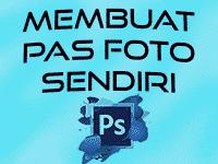 Membuat Pas Foto Sendiri Dengan Photoshop