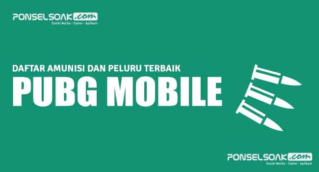 [8+] Jenis Amunisi dan Peluru PUBG Mobile Terbaik