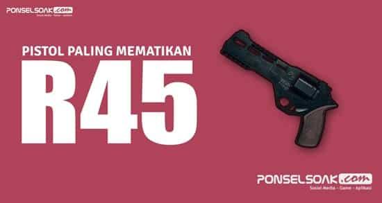 R45 PUBG Mobile - Pistol PUBG Terkuat