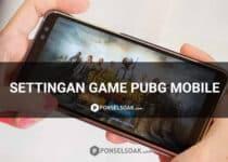Settingan Game PUBG Mobile untuk Pemula dan Pro Player
